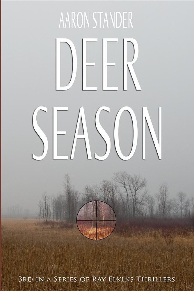 Read Online Deer Season (Ray Elkins Thriller) pdf