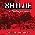 Shiloh: In Hell before Night Audiobook by James Lee Mcdonough Narrated by Gary D. MacFadden