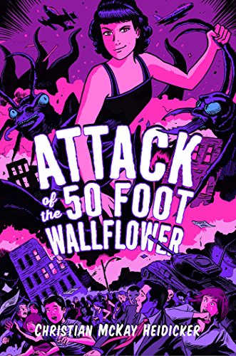 Book Cover: Attack of the 50 Foot Wallflower