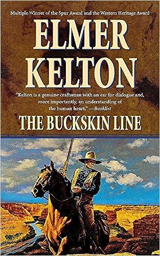 The buckskin line a novel of the texas rangers elmer kelton the buckskin line a novel of the texas rangers elmer kelton 9780765390387 amazon books fandeluxe Choice Image