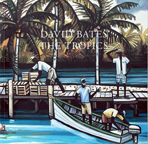 David Bates: The Tropics.