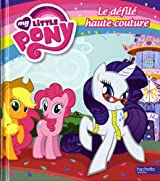 MY LITTLE PONY UN DEFILE HAUTE COUTURE