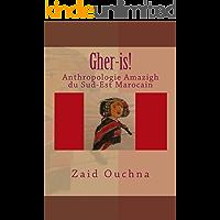 Gher-is!: Anthropologie Amazigh du Sud-Est Marocain (French Edition)