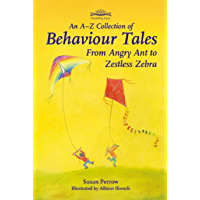 A-Z Collection of Behaviour Tales: From Angry Ant to Zestless Zebra (Storytelling)