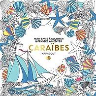 Le petit livre du coloriage : Caraïbes par  Marabout