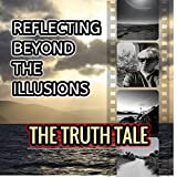 Reflecting Beyond the Illusions [Explicit]