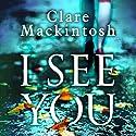 I See You Hörbuch von Clare Mackintosh Gesprochen von: Rachel Atkins