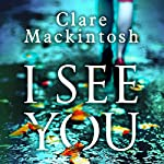I See You | Clare Mackintosh