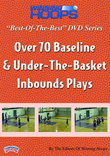 (Best of the Best Winning Hoops Series: Over 70 Baseline & Under-the-Basket Inbounds Plays by Winning Hoops)