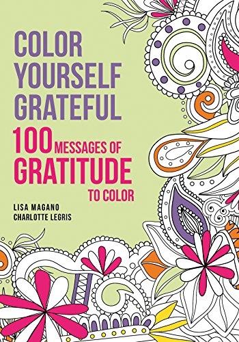 Color Yourself Grateful: 100 Message of Gratitude to Color