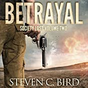 Betrayal: Society Lost, Volume Two | Steven Bird