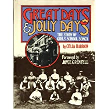 Great Days and Jolly Days: The Story of Girls' School Songs
