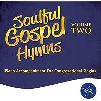Soulful Gospel Hymns, Vol. Two