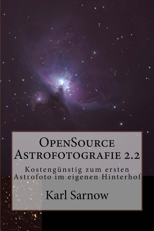 OpenSource Astrofotografie 2.2: Kostengünstig zum ersten Astrofoto im eigenen Hinterhof