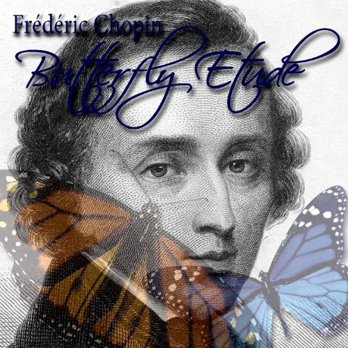 Etude 3 Tristesse Chopin: Butterfly Etude By Frédéric Chopin On Amazon Music