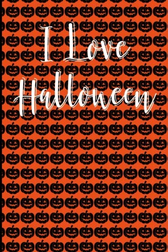 I Love Halloween: Blank Lined Journal