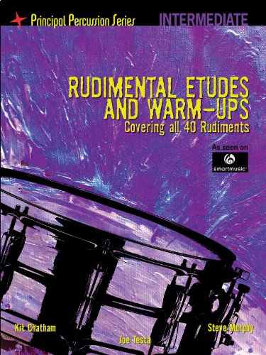 The Principal Percussion Series Rudimental Etudes And Warm Ups Intermediate Snare Drum (Warm Ups Rudimental)