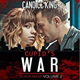 Cupid's War: Black Mask, Volume 2