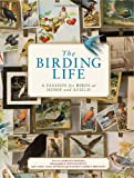 img - for The Birding Life: A Passion for Birds at Home and Afield book / textbook / text book