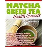Matcha Green Tea Health Secrets