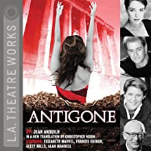 Antigone Performance by Jean Anouilh Narrated by Elizabeth Marvel, Full Cast