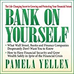 Bank on Yourself: The Life-Changing Secret to Growing and Protecting Your Financial Future | Pamela Yellen
