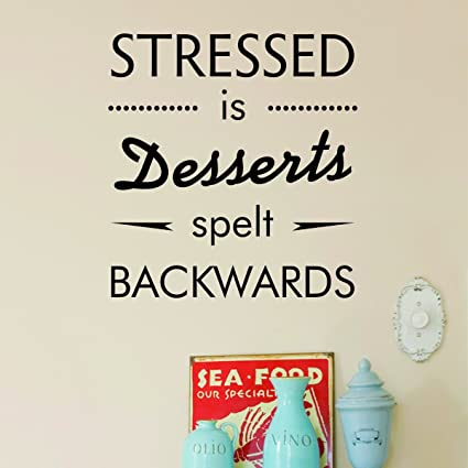 Amazoncom Inspirational Quote Stress Is Desserts Spelled Backwards