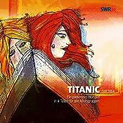 Titanic: Teil 3 & 4 | Hans-Werner Knobloch