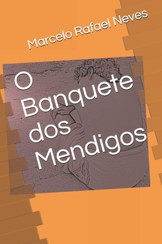 O Banquete dos Mendigos: Amazon.es: Neves, Marcelo Rafael: Libros en idiomas extranjeros