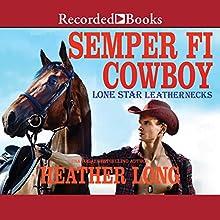 Semper Fi Cowboy Audiobook by Heather Long Narrated by Nina Alvamar