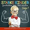 Starke Kinder 1: Geschichten zum Mut machen Hörbuch von Chantal Hartmann Gesprochen von: Birgit Gröger