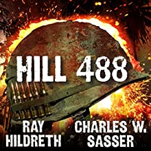 Hill 488 Audiobook by Ray Hildreth, Charles W. Sasser Narrated by Jonathan Yen