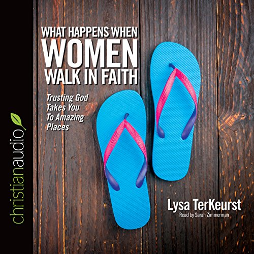 What Happens When Women Walk in Faith: Trusting God Takes You to Amazing Places Audiobook [Free Download by Trial] thumbnail