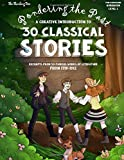 Pondering the Past - A Creative Introduction to 30 Classical Stories: A Creative Study of English History and Classical Literature for Homeschooling Students - 1719 to 1912