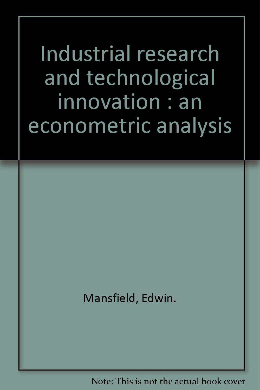 Industrial Research and Technological Innovation: An Econometric ...