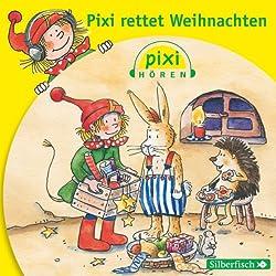 Pixi rettet Weihnachten (Pixi Hören)