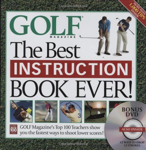 - The Best Instruction Book Ever! Golf Magazine's Top 100 Teachers Show You the Fastest Ways to Shoot Lower Scores! (Book + DVD)