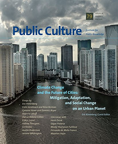 Climate Change and the Future of Cities (Public Culture 79, May 2016)