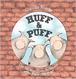 Huff & Puff: Claudia Rueda: 9781419701702: Amazon com: Books