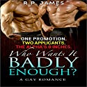 One Promotion. Two Applicants. The Alpha's 9 Inches. Who Wants It Badly Enough? Audiobook by R.P. James Narrated by Karl Michaels