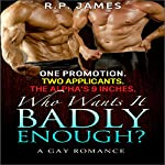 One Promotion. Two Applicants. The Alpha's 9 Inches. Who Wants It Badly Enough? | R.P. James