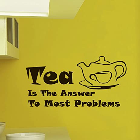 Wall Vinyl Decal Tea is the Answer to Most Problems Quote Home Wall ...