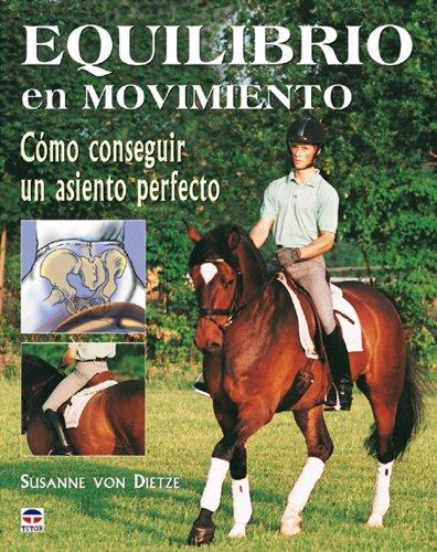 Descargar Libro Equilibrio En Movimiento : Cómo Sonseguir El Asiento Perfecto Susanne Von Dietze