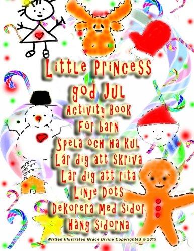 Little Princess god Jul Activity Book För barn Spela och ha kul Lär dig att skriva Lär dig att rita Linje Dots Dekorera med sidor Häng sidorna (Swedish Edition)