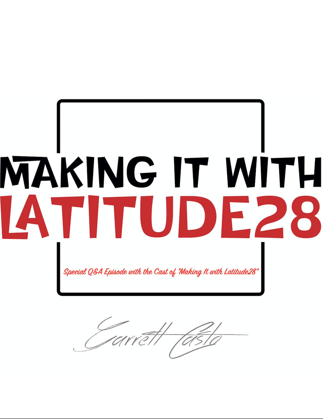 "Special Q&A Episode with the Cast of ""Making It with Latitude28"""