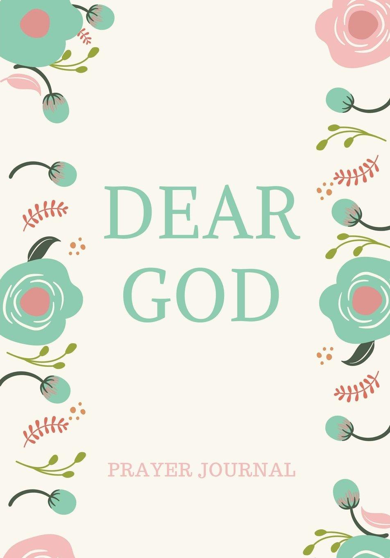 Download Dear God: Prayer Journal, Women, Girls, Cream, Pink, Flowers, Notebook With Prompts, 7x10 (Elite Prayer Journal) ebook