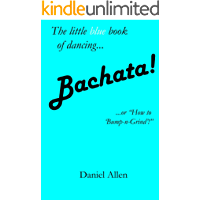 """Bachata!: ...or, """"How to 'Bump-n-Grind'!"""" (The Little Book of Dancing 3) book cover"""