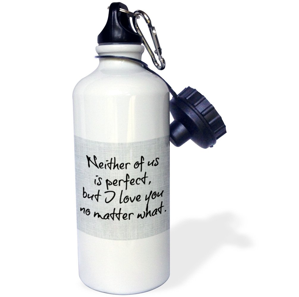 3dRose Neither of us is Perfect but I Love You no Matter What-Sports Water Bottle 21oz 21 oz Multicolor wb/_200667/_1