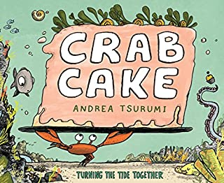 Book Cover: Crab Cake: Turning the Tide Together