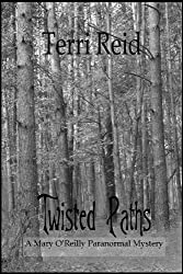 Twisted Paths (A Mary O'Reilly Paranormal Mystery Book 9)